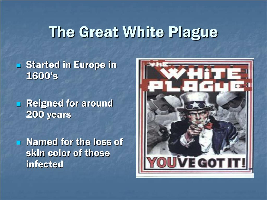 The Great White Plague