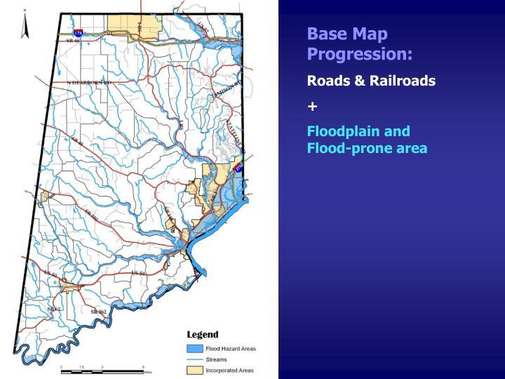 Base Map Progression: