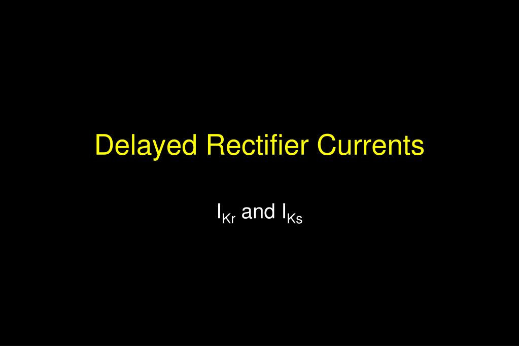 Delayed Rectifier Currents