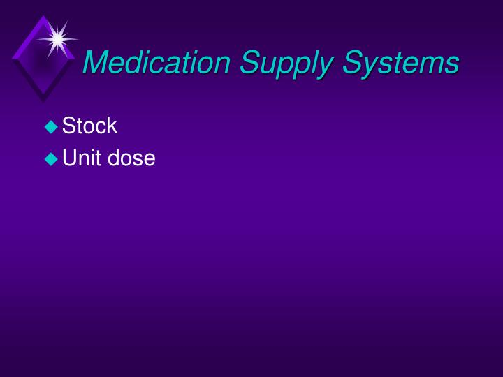 Medication Supply Systems
