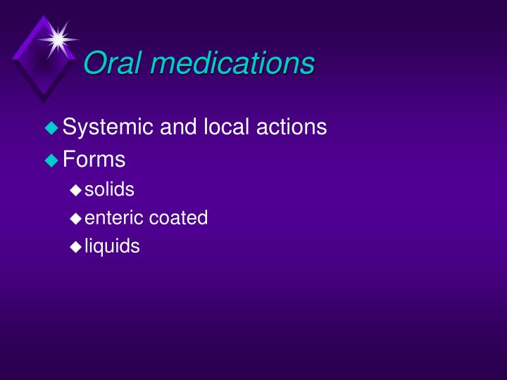 Oral medications