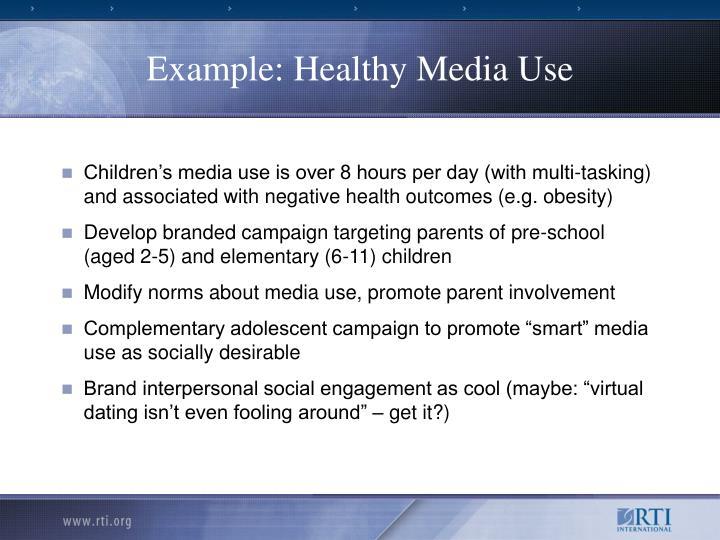 Example: Healthy Media Use