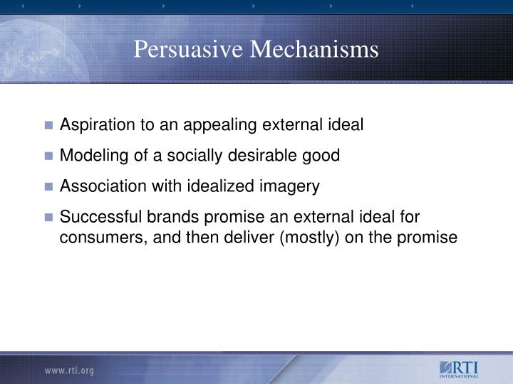 Persuasive Mechanisms