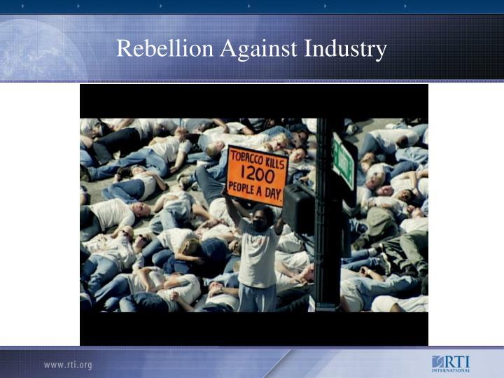 Rebellion Against Industry