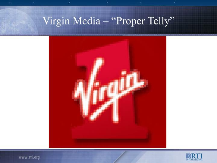 """Virgin Media – """"Proper Telly"""""""