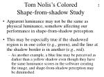 tom nolis s colored shape from shadow study