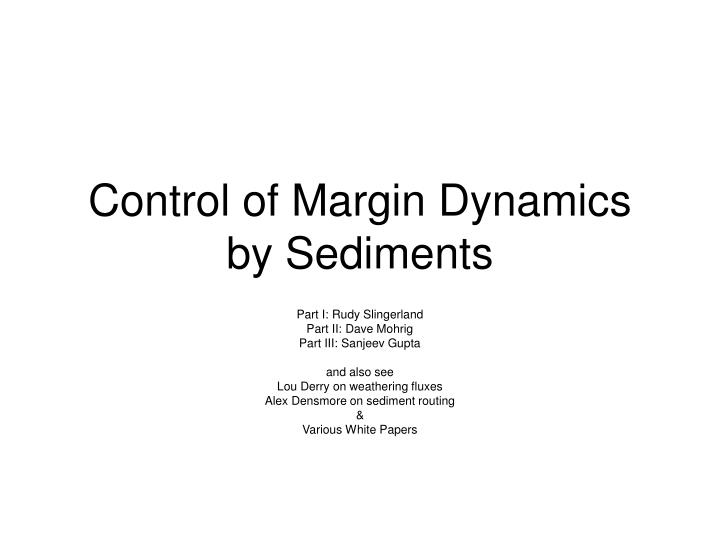 Control of margin dynamics by sediments