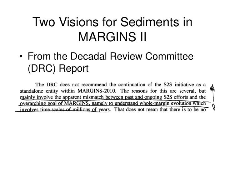 Two visions for sediments in margins ii