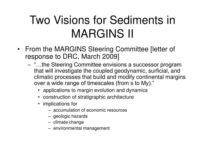 Two visions for sediments in margins ii1