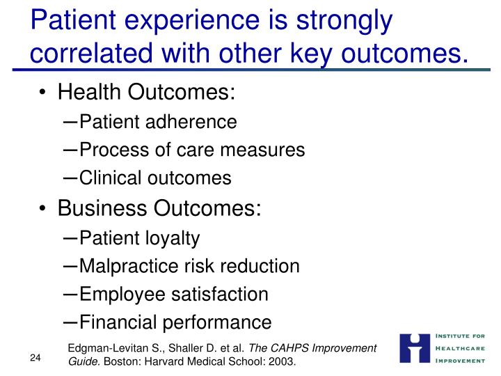 Patient experience is strongly correlated with other key outcomes.