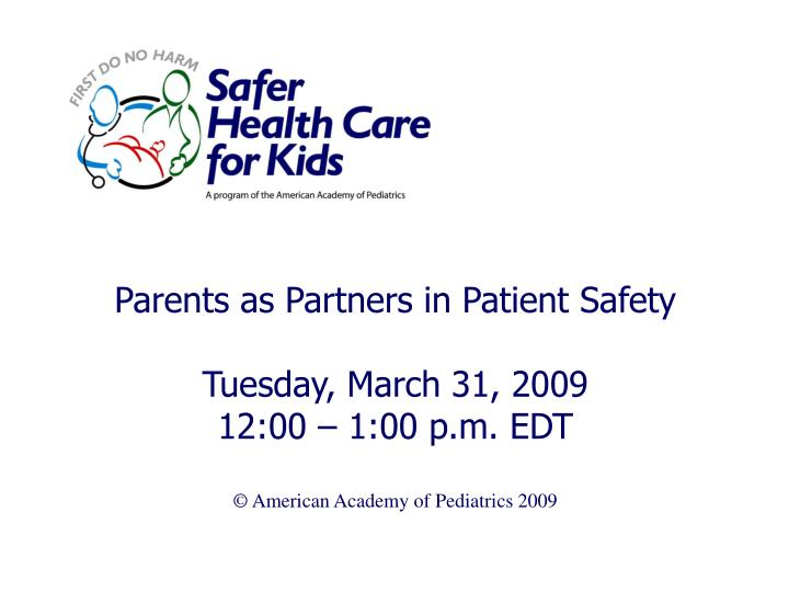 Parents as Partners in Patient Safety