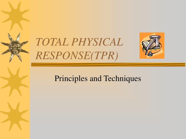 TOTAL PHYSICAL RESPONSE(TPR)