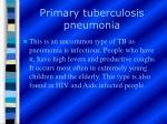 primary tuberculosis pneumonia