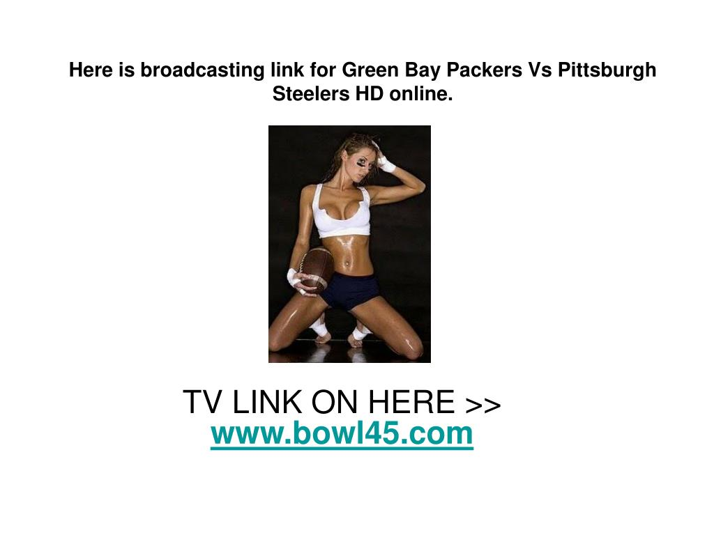 Here is broadcasting link for Green Bay Packers Vs Pittsburgh Steelers HD online.