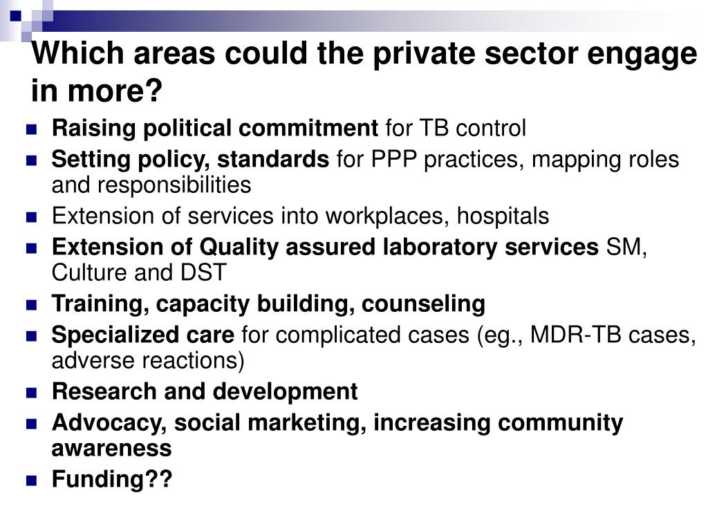 Which areas could the private sector engage in more?