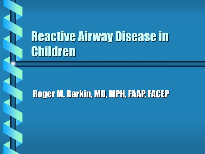 Reactive airway disease in children