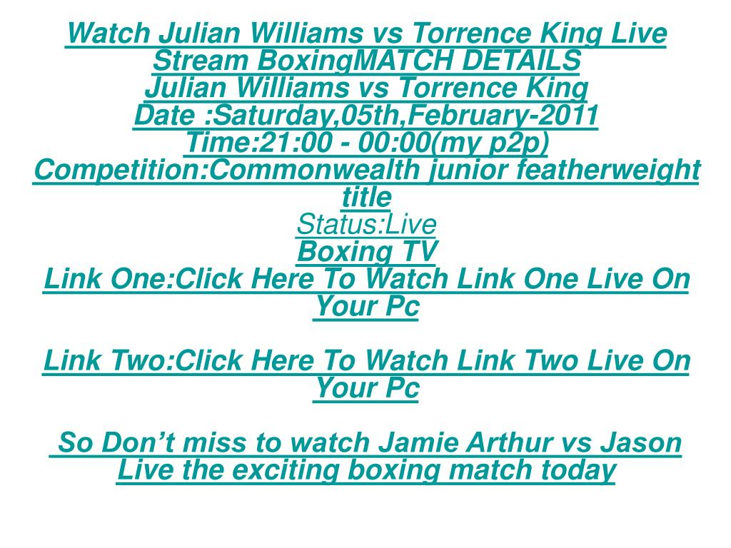 Watch Julian Williams vs Torrence King Live Stream BoxingMATCH DETAILS