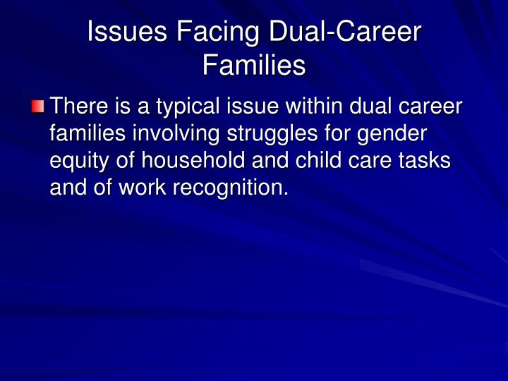 dual career family beneficial or not Dual career families are more resistant to undertaking expatriate assignments primarily due to the difficulties associated with the trailing spouse not being able to find a job overseas and the potential net financial loss for the couple.