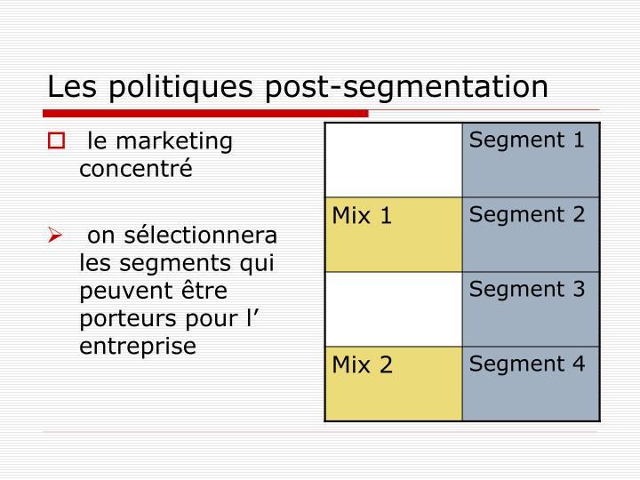Les politiques post-segmentation