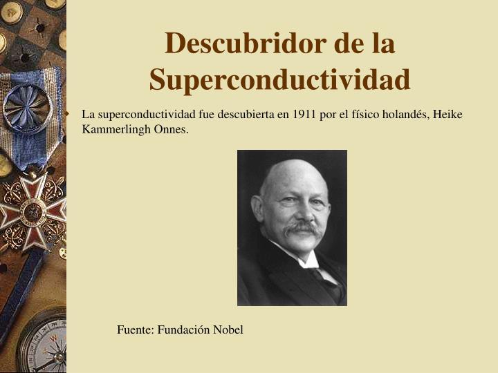 Descubridor de la Superconductividad