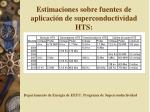 estimaciones sobre f uentes de aplicaci n de superconductividad hts