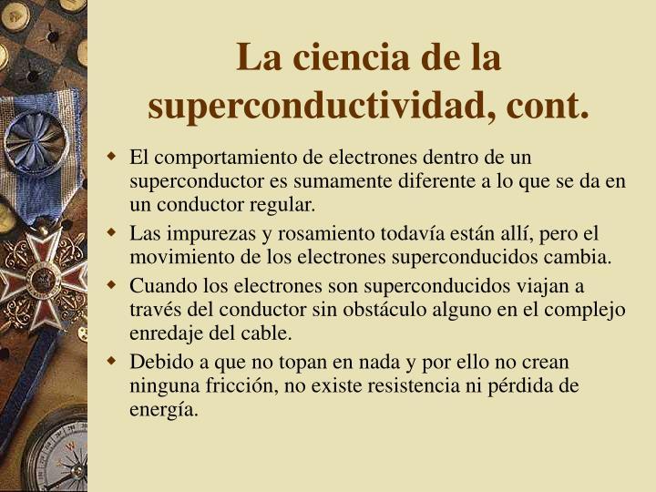 La ciencia de la superconductividad, cont.