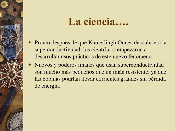 La ciencia….