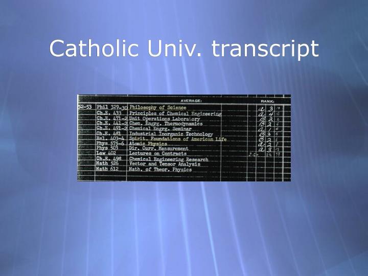 Catholic Univ. transcript