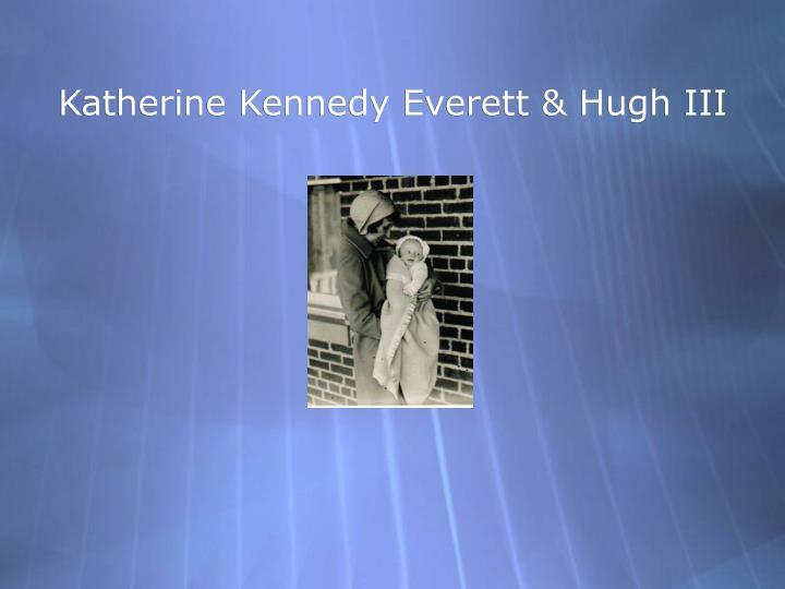 Katherine Kennedy Everett & Hugh III