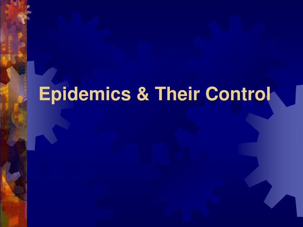 Epidemics & Their Control