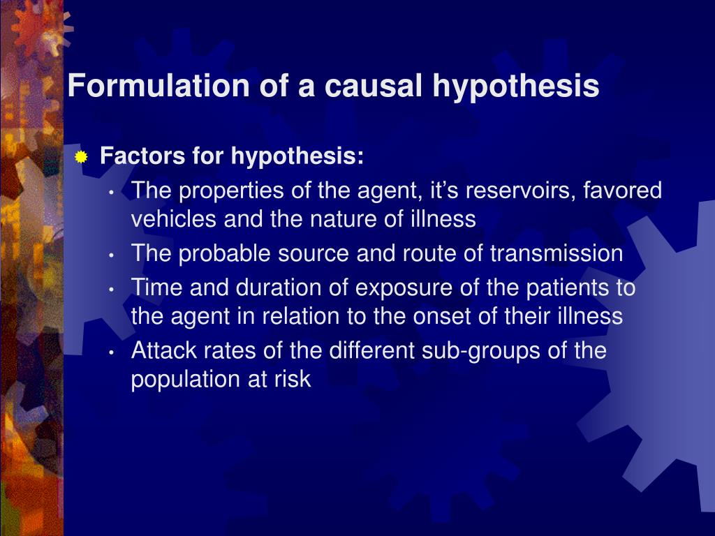 Formulation of a causal hypothesis