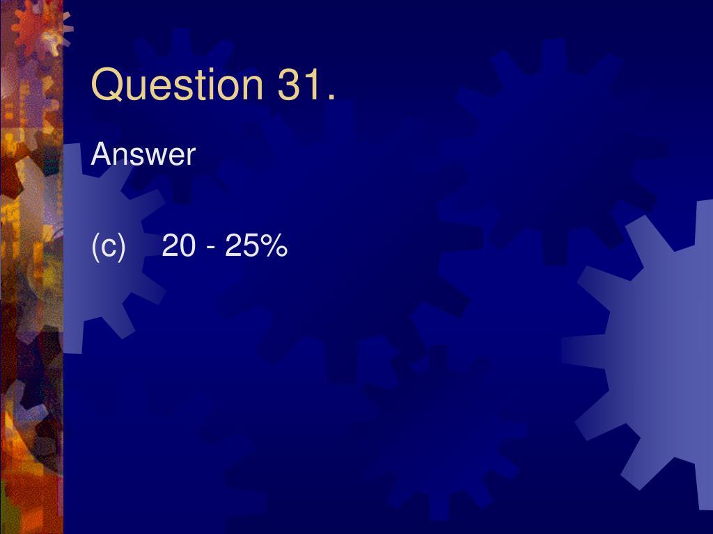 Question 31.