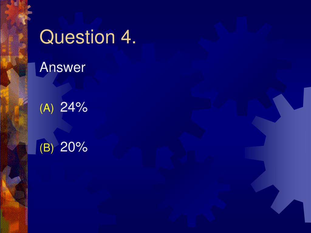 Question 4.