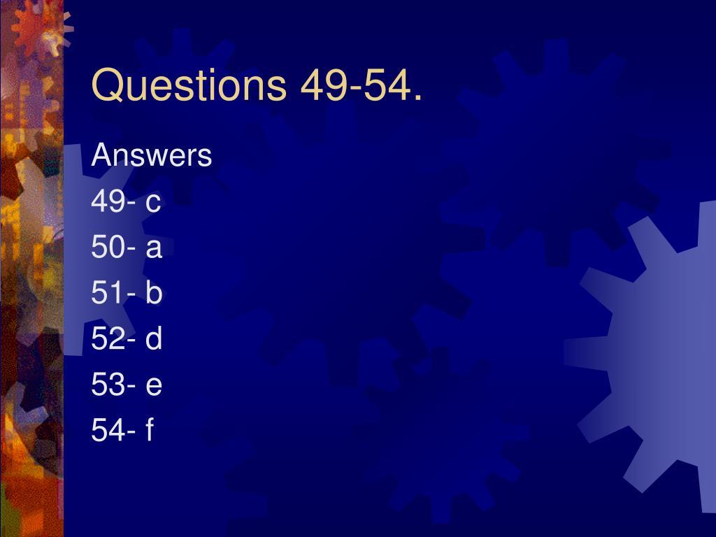 Questions 49-54.