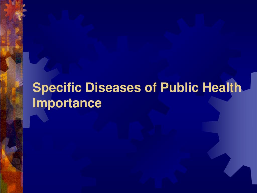 Specific Diseases of Public Health Importance