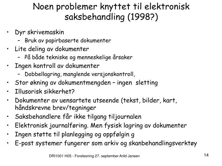 Noen problemer knyttet til elektronisk saksbehandling (1998?)