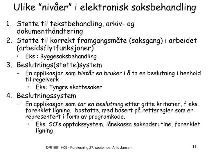 """Ulike """"nivåer"""" i elektronisk saksbehandling"""