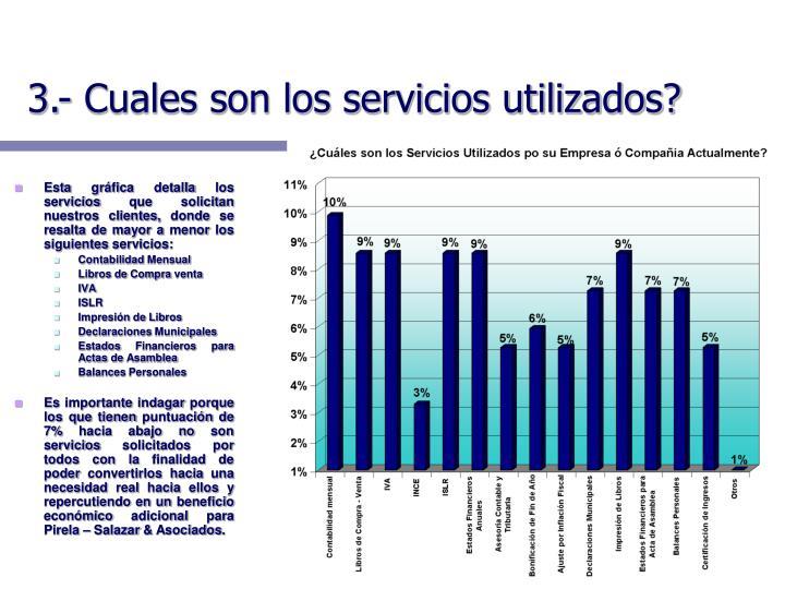 3.- Cuales son los servicios utilizados?