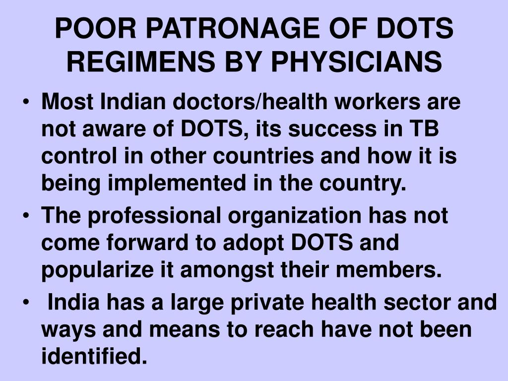 POOR PATRONAGE OF DOTS   REGIMENS BY PHYSICIANS