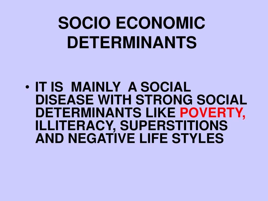SOCIO ECONOMIC DETERMINANTS