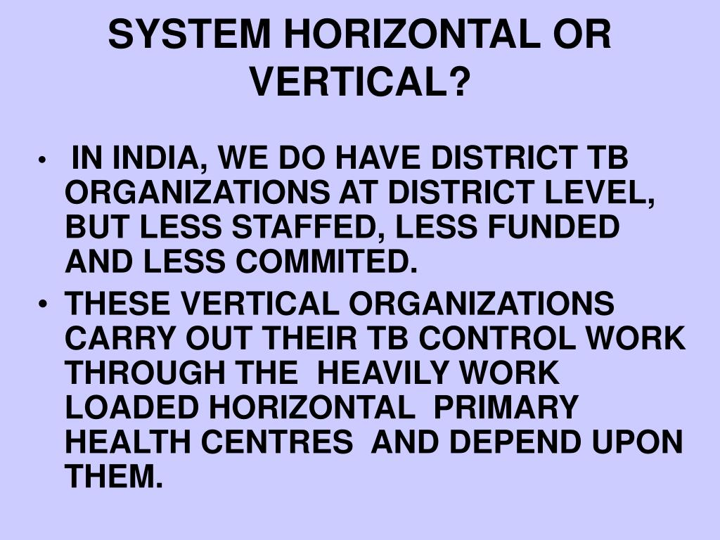 SYSTEM HORIZONTAL OR VERTICAL?