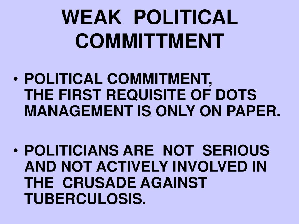 WEAK  POLITICAL COMMITTMENT