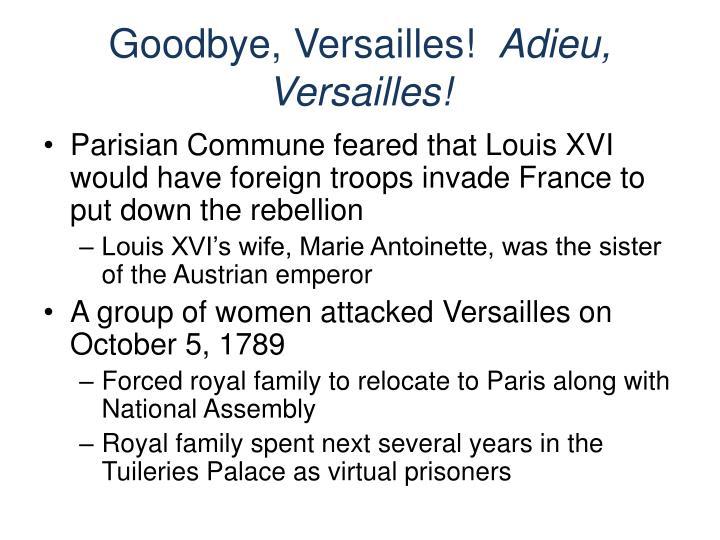 Goodbye, Versailles!