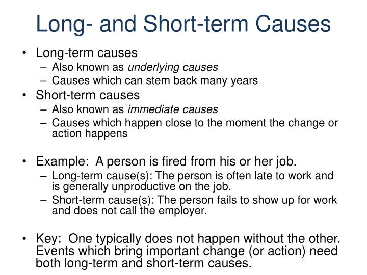 Long- and Short-term Causes