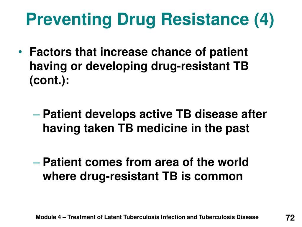 Preventing Drug Resistance (4)