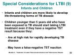 special considerations for ltbi 9 infants and children