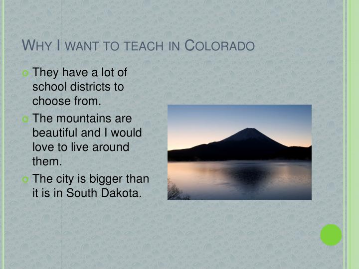 Why I want to teach in Colorado