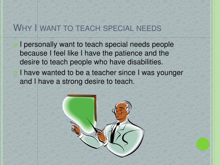 Why I want to teach special needs