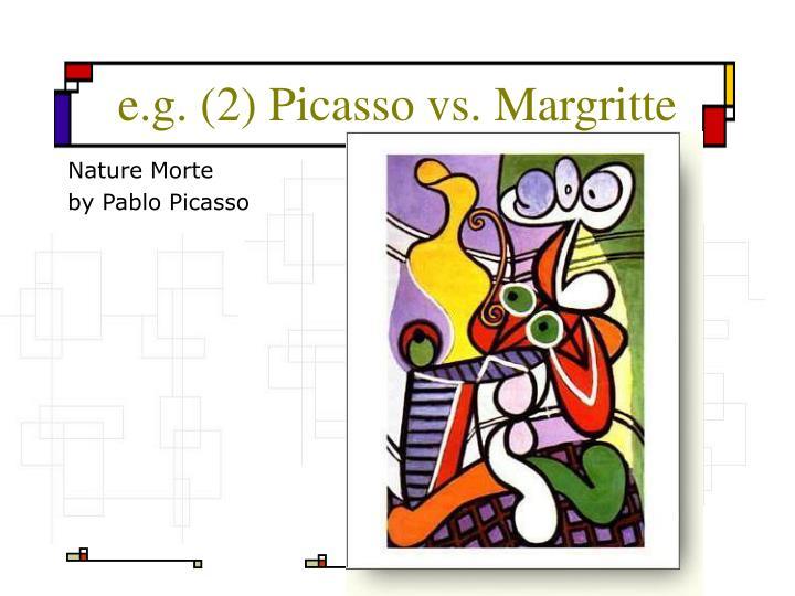 e.g. (2) Picasso vs. Margritte