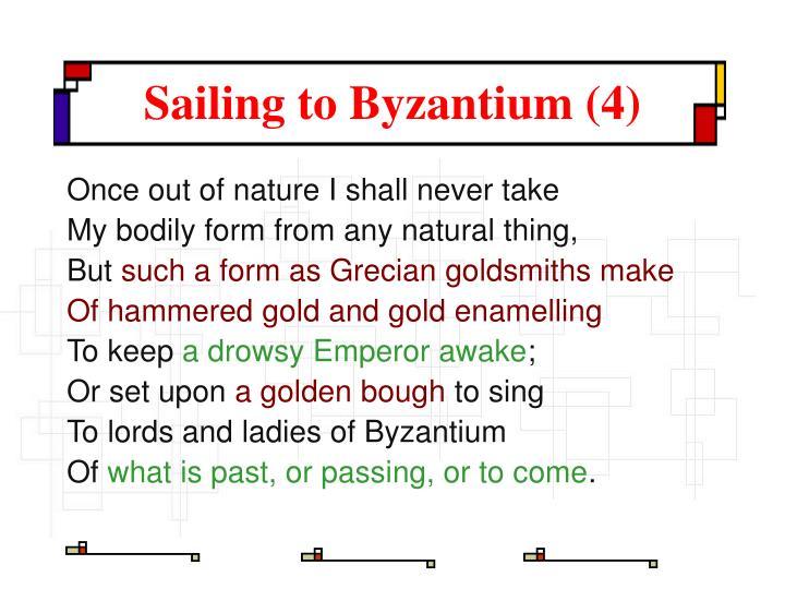Sailing to Byzantium (4)